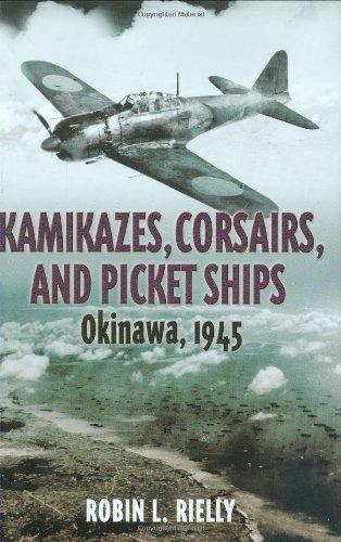 9781932033861: Kamikazes, Corsairs, and Picket Ships: Okinawa, 1945