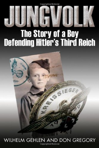 9781932033878: Jungvolk: The Story of a Boy Defending Hitler's Third Reich: The Story of a Boy Defending Hitler's Reich