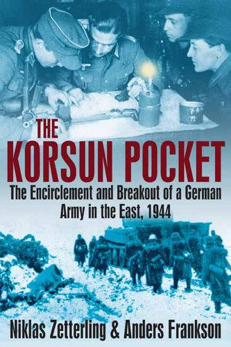 9781932033885: Korsun Pocket: The Encirclement and Breakout of a German Army in the East, 1944
