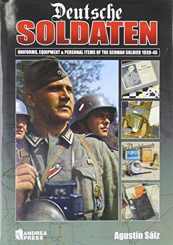 Deutsche Soldaten: Uniforms, Equipment and Personal Items: Saiz, Agustin.