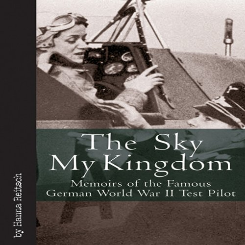 9781932033977: The Sky My Kingdom: Memoirs of the Famous German World War II Test Pilot (Vintage Aviation Series)