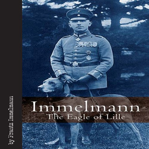 9781932033984: Immelmann: Tthe Eagle of Lille (Vintage Aviation Series)