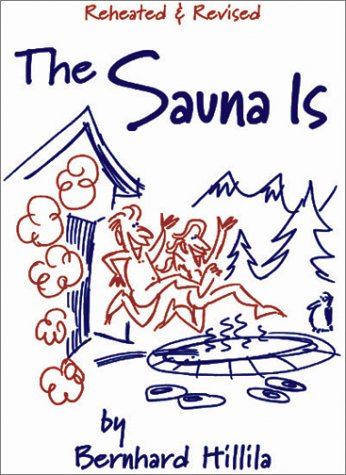 9781932043099: The Sauna Is: Revised and Expanded