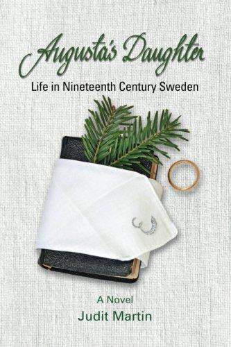 Augusta's Daughter: Life in Nineteenth Century Sweden: Martin, Judit