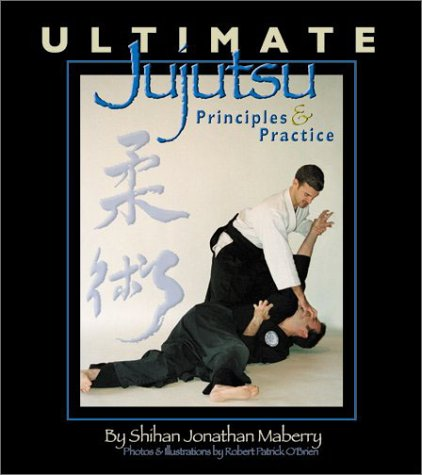 Ultimate Jujutsu: Principles & Practices: Jonathan Maberry