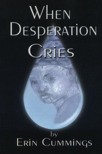 9781932047011: When Desperation Cries