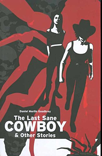 The Last Sane Cowboy And Other Stories: Goodbrey, Daniel Merlin