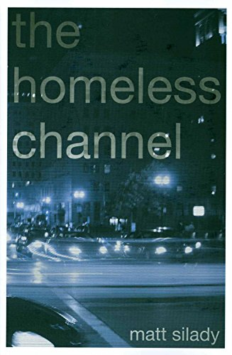 The Homeless Channel: Silady, Matt