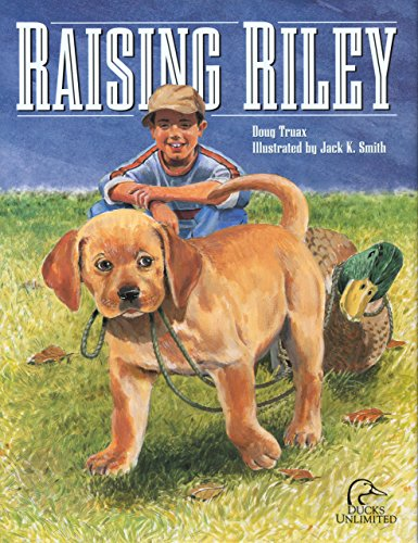 9781932052206: Raising Riley: A Kid's First Lab Puppy