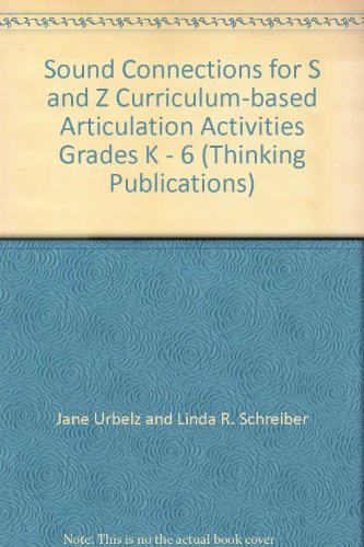 Sound Connections for S and Z Curriculum-based Articulation Activities Grades K - 6 (Thinking ...