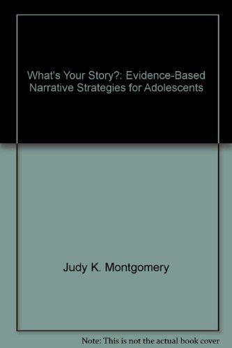 9781932054361: What's Your Story?: Evidence-Based Narrative Strategies for Adolescents