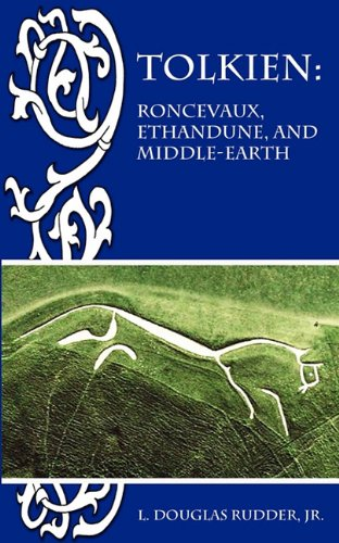 Tolkien Roncevaux, Ethandune, and Middle-Earth: Douglas Rudder