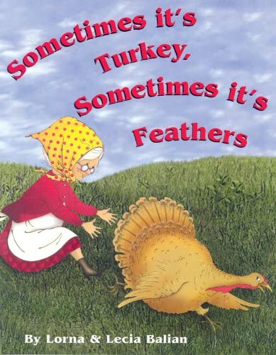 9781932065411: Sometimes It's Turkey, Sometimes It's Feathers