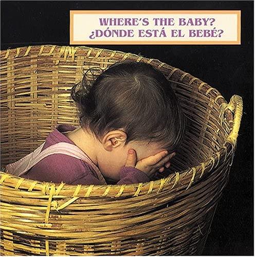 9781932065565: Where's the Baby?/¿Dónde está el bebé? (English/Spanish bilingual edition)