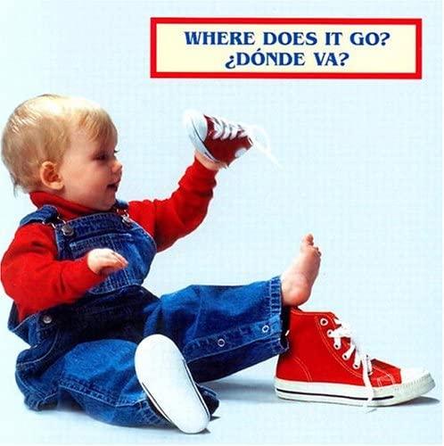 9781932065596: Where Does it Go?/¿Dónde va? (English/Spanish bilingual)