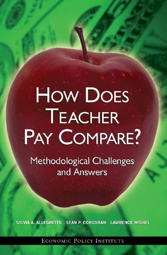 9781932066142: How Does Teacher Pay Compare? Methodological Challenges and Answers