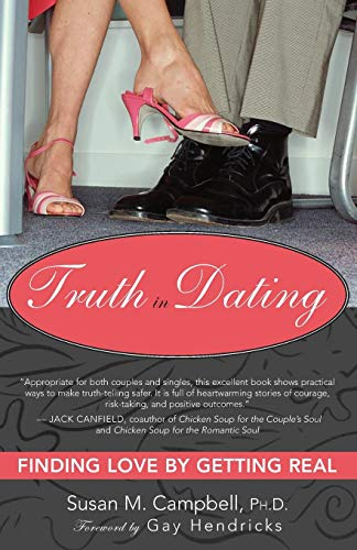 Truth in Dating: Finding Love by Getting Real: Susan Campbell