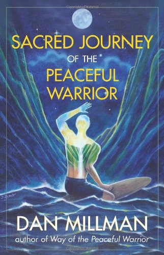 Sacred Journey of the Peaceful Warrior: Second Edition: Millman, Dan