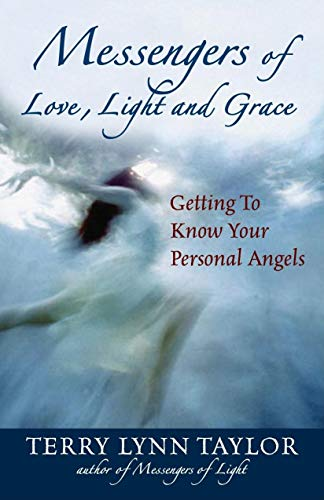 Messengers of Love, Light, and Grace: Getting to Know Your Personal Angels (1932073140) by Terry Lynn Taylor
