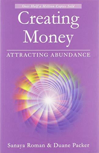 9781932073225: Creating Money: Attracting Abundance (Roman, Sanaya)