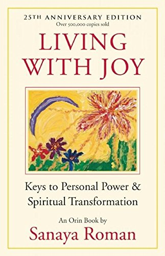 9781932073515: Living with Joy: Keys to Personal Power and Spiritual Transformation (Earth Life Series)