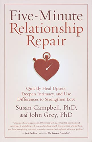 Five-Minute Relationship Repair: Quickly Heal Upsets, Deepen Intimacy, and Use Differences to ...