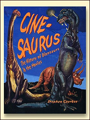 9781932075021: Cine-saurus, the History of Dinosaurs in the Movies