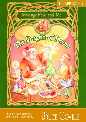 The Dragon of Doom: Moongobble and Me (Moongobble & Me) (9781932076615) by Bruce Coville