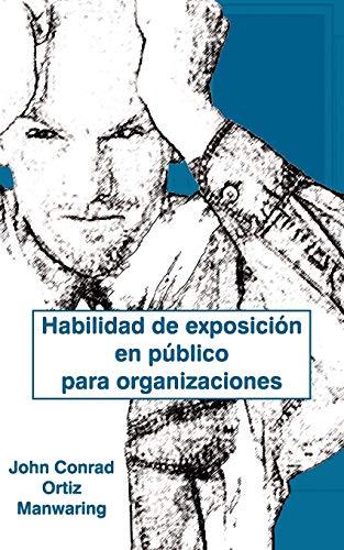 9781932077155: Habilidad De Exposicion En Publico Para Organizaciones