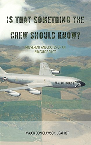 9781932077568: Is that Something the Crew Should Know?: Irreverent Anecdotes of an Air Force Pilot