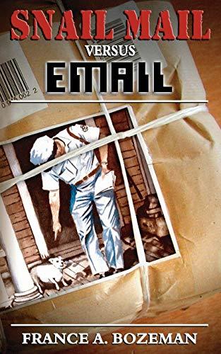 Snail Mail Versus Email (Paperback): France A. Bozeman