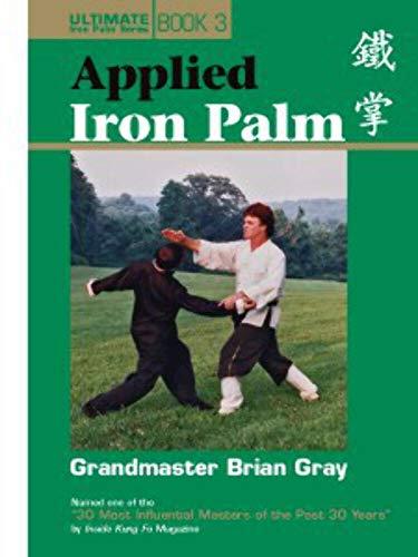 Applied Iron palm (Ultimate Iron Palm): Gray, Grandmaster Brian