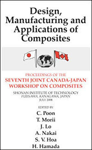 Design, Manufacturing and Applications of Composites: Proceedings of the Seventh Joint Canada-Japan...