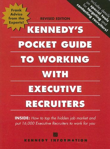 9781932079753: Kennedy's Pocket Guide to Working With Executive Recruiters
