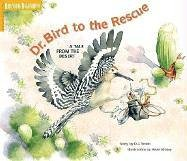 9781932082081: Dr. Bird to the Rescue