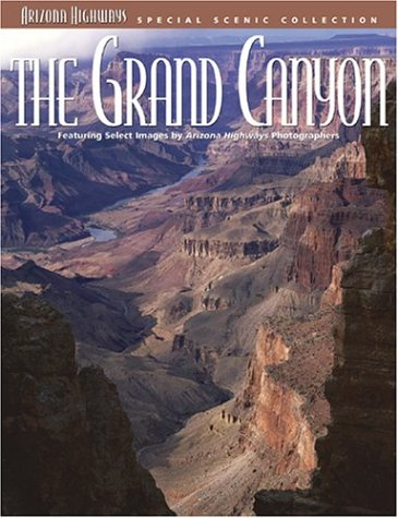 9781932082173: The Grand Canyon (Arizona Highways Special Scenic Collections)