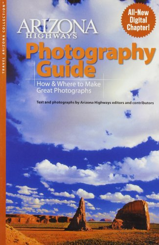 9781932082845: Arizona Highways Photography Guide: How & Where to Make Great Pictures (Arizona Highways: Travel Arizona Collection)
