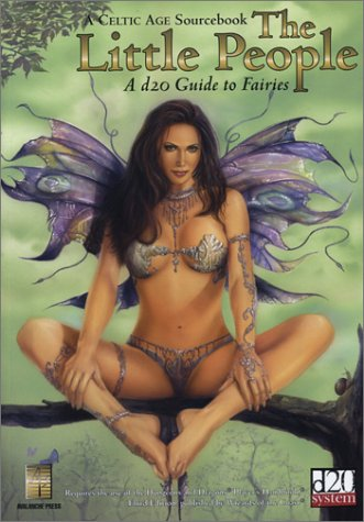 The Little People: A d20 Guide To Fairies (A Celtic Age Guide): Phythyon, John R.
