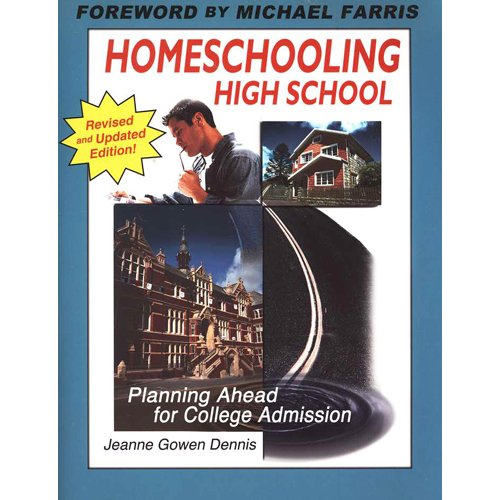 9781932096118: Homeschooling High School: Planning Ahead for College Admission (New and Updated)
