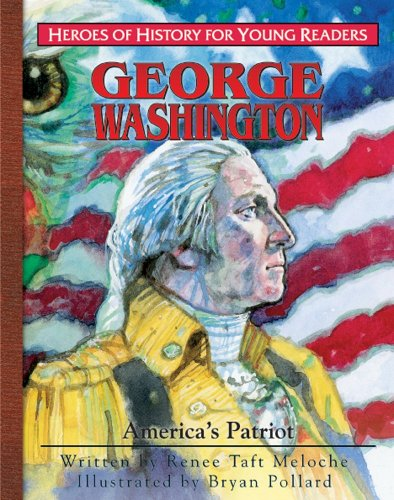 9781932096286: George Washington: America's Patriot (Heroes of History for Young Readers)
