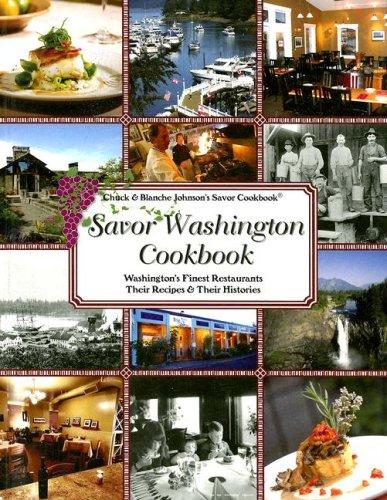 Savor Washington Cookbook: Washington's Finest Restaurants Their: Blanche Johnson, Chuck