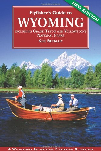 9781932098105: Flyfisher's Guide to Wyoming: Including Grand Teton and Yellowstone National Parks (Flyfishing Guides) (Flyfishing Guides) (Flyfishing Guides)