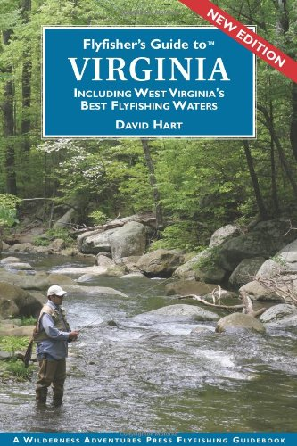 Flyfisher's Guide to Virginia: Including West Virginia's Best Fly Fishing Waters (...