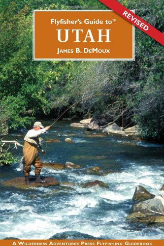 9781932098471: Flyfisher's Guide to Utah (Flyfishers Guide) (Flyfishers Guide) (Flyfishers Guidebooks)