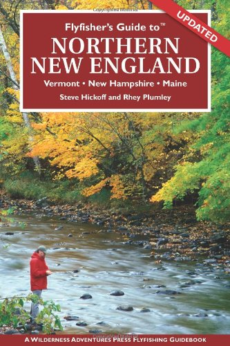 Flyfisher's Guide to Northern New England (Flyfisher's Guide series): Steve Hickoff