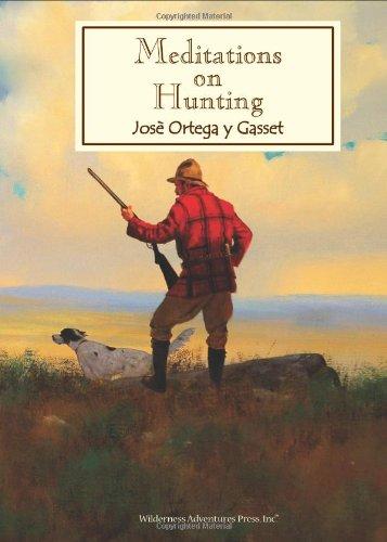 Meditations on Hunting: Gasset, Jose Ortega y