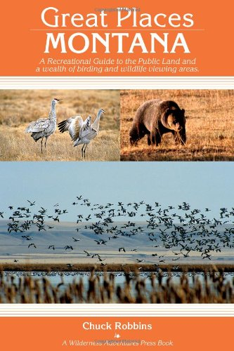 9781932098594: Great Places: Montana: A Recreational Guide to Montana's Public Lands and Historical Places for Birding, Hiking, Photography, Fishing, Huntin (Great Places)
