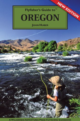 9781932098617: Flyfisher's Guide to Oregon (The Wilderness Adventures Flyfisher's Guide Series)