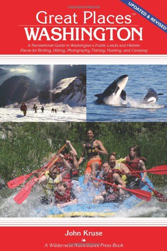Great Places: Washington: A Recreational Guide to Washington's Public Lands and Historic ...