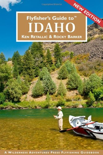 9781932098815: Flyfisher's Guide to Idaho (Flyfisher's Guides) (Flyfisher's Guide Series)